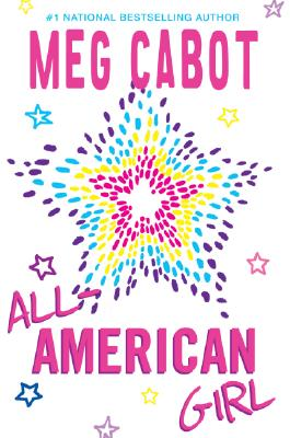 All-American Girl By Cabot, Meg