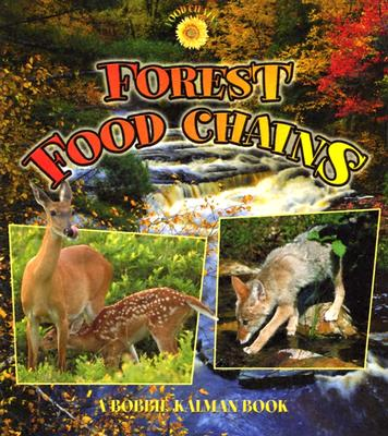 Forest Food Chains By Kalman, Bobbie