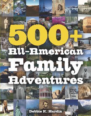 500+ All-american Family Adventures By Hardin, Debbie K.